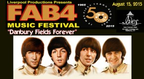 BEATLES MUSIC FESTIVAL 2015: DANBURY FIELDS FOREVER FAB 4 MUSIC FESTIVAL