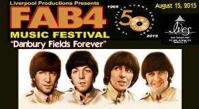 BEATLES MUSIC FESTIVAL 2015: DANBURY FIELDS FOREVER FAB 4 MUSIC FESTIVAL