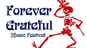 Forever Grateful Music Festival – Saturday, August 19 AND Sunday, August 20
