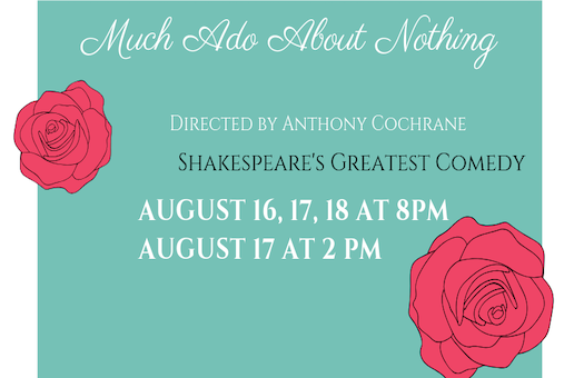 Much Ado About Nothing – August 16-18